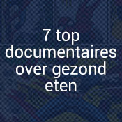 7 documentaires over gezond eten
